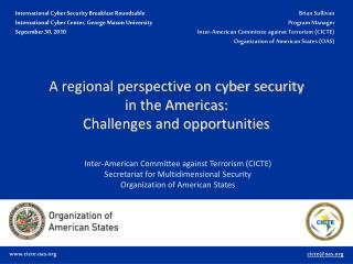 A regional perspective on cyber security in the Americas: Challenges and opportunities