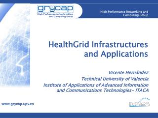 HealthGrid Infrastructures and Applications