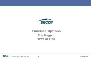 Timeline Options Trip Doggett TPTF 071106