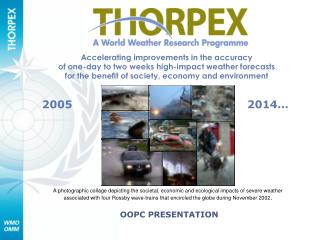 Accelerating improvements in the accuracy of one-day to two weeks high-impact weather forecasts for the benefit of socie