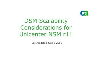 DSM Scalability Considerations for Unicenter NSM r11
