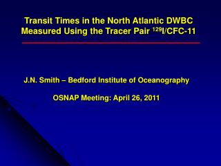 Transit Times in the North Atlantic DWBC Measured Using the Tracer Pair 129 I/ CFC-11