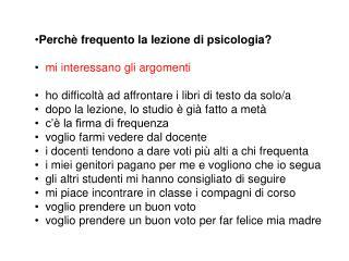 Perchè frequento la lezione di psicologia? mi interessano gli argomenti