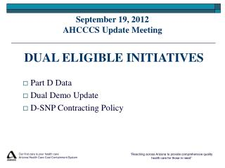 September 19, 2012 AHCCCS Update Meeting  DUAL ELIGIBLE INITIATIVES