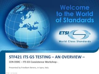 STF421 ITS G5 Testing – An overview –