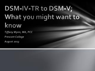 DSM-IV-TR to DSM-V; What you might want to know