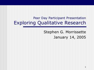Peer Day Participant Presentation Exploring Qualitative Research