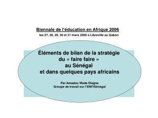 Biennale de l'éducation en Afrique 2006 les 27, 28, 29, 30 et 31 mars 2006 à Libreville au Gabon