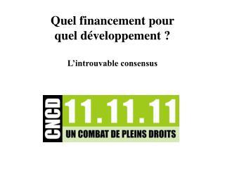 Quel financement pour  quel développement ? L'introuvable consensus