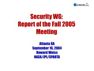 Security WG: Report of the Fall 2005 Meeting