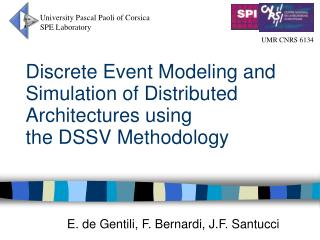 Discrete Event Modeling and Simulation of Distributed Architectures using  the DSSV Methodology