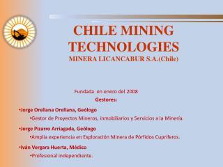 CHILE MINING TECHNOLOGIES MINERA LICANCABUR S.A.Chile