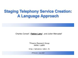 Staging Telephony Service Creation: A Language Approach