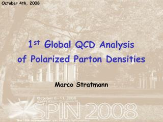 1 st  G lobal QCD Analysis  of Polarized Parton Densities