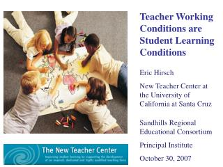 Teacher Working Conditions are Student Learning Conditions Eric Hirsch