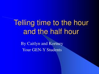 Telling time to the hour and the half hour