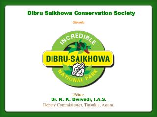 Editor Dr. K. K. Dwivedi, I.A.S. Deputy Commissioner, Tinsukia, Assam.