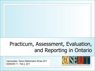Practicum, Assessment, Evaluation, and Reporting in Ontario