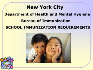 New York City  Department of Health and Mental Hygiene 	      Bureau of Immunization