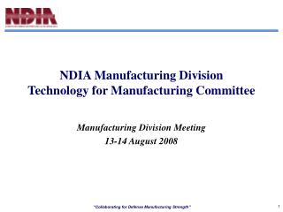 NDIA Manufacturing Division Technology for Manufacturing Committee