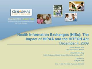 Health Information Exchanges (HIEs): The Impact of HIPAA and the HITECH Act  December 4, 2009