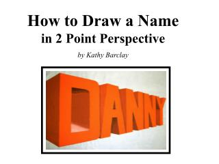 How to Draw a Name  in 2 Point Perspective by Kathy Barclay