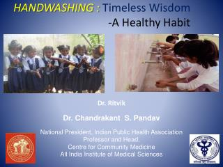 HANDWASHING : Timeless Wisdom        -A Healthy Habit