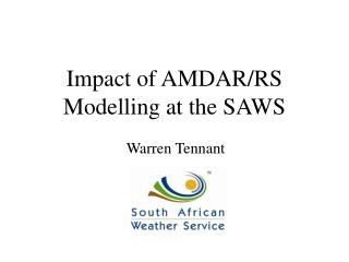 Impact of AMDARRS Modelling at the SAWS