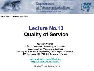 Miroslav Voz ňák VŠB - Technical University of Ostrava Department of Telecommunications