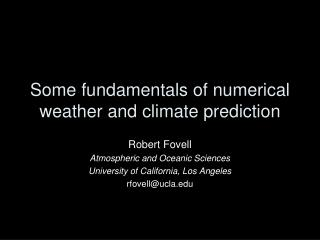 Some fundamentals of numerical weather and climate prediction