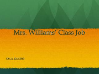 Mrs. Williams '  Class Job