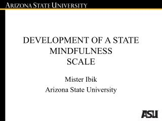 DEVELOPMENT OF A STATE MINDFULNESS  SCALE
