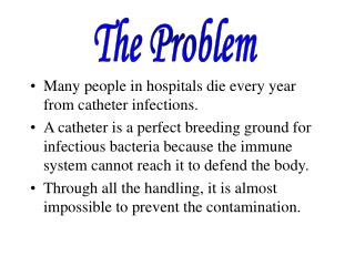 Many people in hospitals die every year from catheter infections.