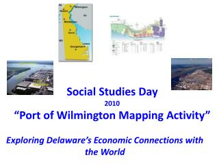 "Social Studies Day 2010 ""Port of Wilmington Mapping Activity"""