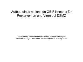 Aufbau eines nationalen GBIF Knotens für Prokaryonten und Viren bei DSMZ