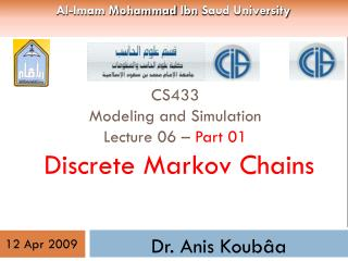 CS433 Modeling and Simulation Lecture 06 –  Part 01  Discrete Markov Chains