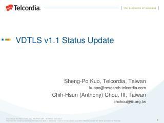 VDTLS v1.1 Status Update