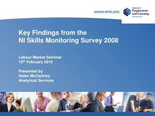 Key Findings from the  NI Skills Monitoring Survey 2008