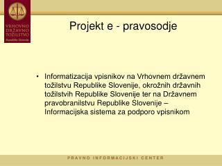 Projekt e - pravosodje