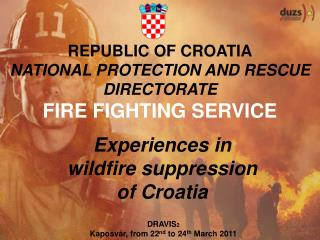 REPUBLIC OF CROATIA NATIONAL PROTECTION AND RESCUE DIRECTORATE FIRE FIGHTING SERVICE