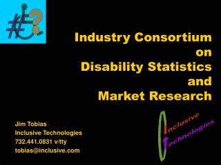 Industry Consortium on Disability Statistics and  Market Research