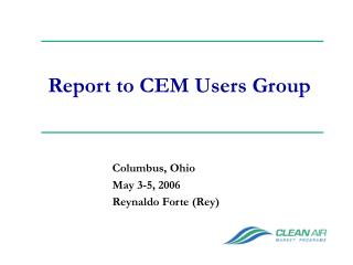 Report to CEM Users Group
