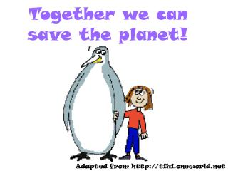 Together we can save the planet!