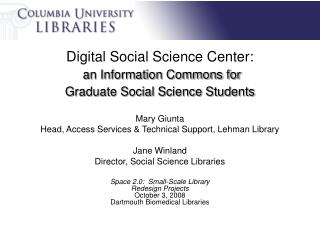 Digital Social Science Center: an Information Commons for  Graduate Social Science Students