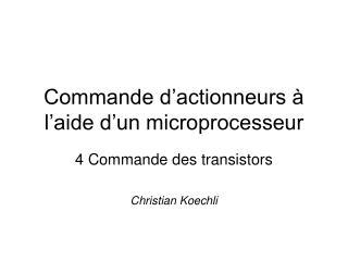 Commande d'actionneurs à l'aide d'un microprocesseur