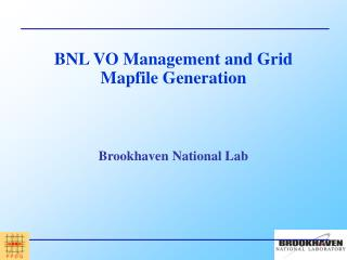 BNL VO Management and Grid Mapfile Generation
