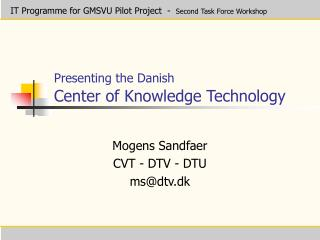 Presenting the Danish Center of Knowledge Technology