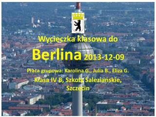 Wycieczka klasowa do  Berlina  2013-12-09