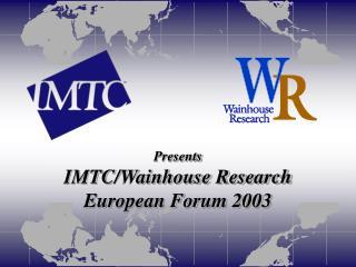 Presents IMTC/Wainhouse Research European Forum 2003