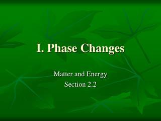 I. Phase Changes